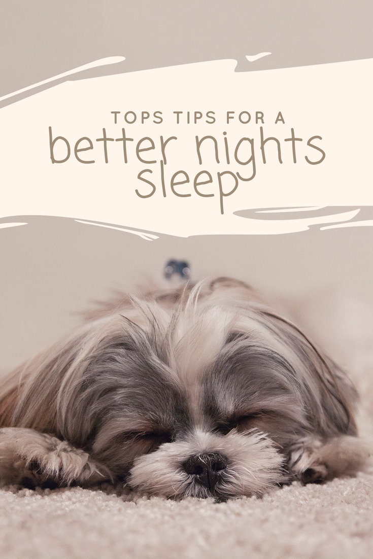 Top tips for a better nights sleep.